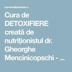 Cura de DETOXIFIERE creată de nutriționistul dr. Gheorghe Mencinicopschi - durează 3 zile, elimină toxinele și kilogramele în plus - Top Remedii Naturiste