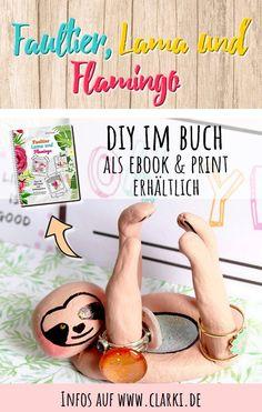 Werbung: Faultier, Lama und Flamingo: Über 20 DIY-Ideen zum Selbermachen - das Trendbuch von der Kreativ-Autorin Kathleen Lassak. Das Bastelbuch eignet sich für Kinder ab etwa 6 Jahren und enthält viele schöne Kreativideen. Zudem findest du im Buch kostenlose Vorlagen, die du auch kostenlos herunterladen kannst. #basteln #kinderbasteln #faultier #flamingo #lama #affiliate #tier# bastelbuch #buch #ebook #selbermachen #clarkidiy Creative Ideas, Craft Instructions For Kids, Sloth Animal, Templates Free, Make Jewelry