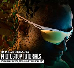 26 New Amazing Photoshop Tutorials Learn Manipulation, Tips and Tricks