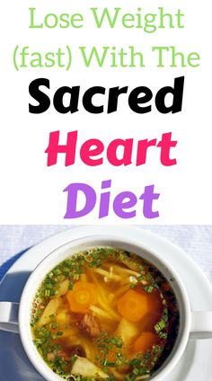 Learn about the Sacred Heart Diet here. Get Sacred heart soup diet recipes and meal plans here. Tastes delicious and easy medical meal plan.