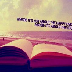 Maybe it's not about the happy ending. Maybe it's about the story