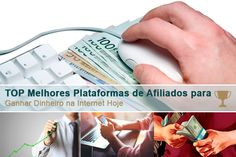 Top Melhores Plataformas de Afiliados para Ganhar Dinheiro na Internet Hoje