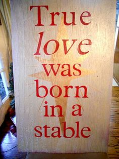 """True love was born in a stable"" board"