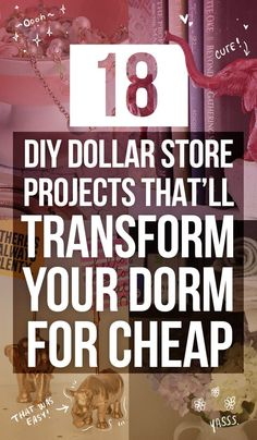 18 DIY Dollar Store Projects That'll Transform Your Dorm For Cheap-- some of these are great ideas for classroom decorations, too Decorate without breaking the bank.