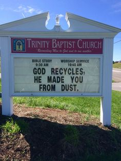 god recycles he made you from dust – funny church sign sayings These funny church signs show that some churches do have a sense of humor! Church Sign Sayings, Funny Church Signs, Church Humor, Funny Signs, Funny Memes, Funny Church Quotes, Church Memes, Hilarious Sayings, Hilarious Animals