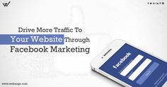 Drive more Traffic to your Website through Facebook Marketing #facebook #marketing #website #promotion #business https://www.weberge.com/facebook-marketing-services.html
