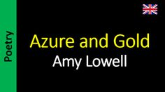 Poesia - Sanderlei Silveira: Amy Lowell - Azure and Gold