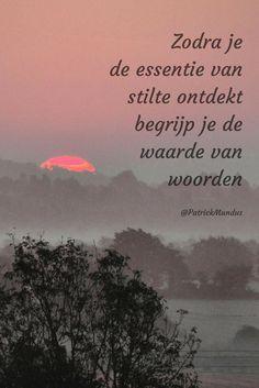 Zodra je de essentie van #stilte ontdekt, begrijp je de waarde van woorden...