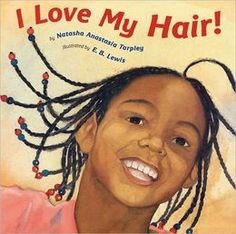 Buy I Love My Hair! by Natasha Anastasia Tarpley at Mighty Ape NZ. Illustrated by E.Author BiographyNatasha Anastasia Tarpley is the author of several books for children, including The Harlem Charade, Joe-Joe. African American Books, American Children, African American Hairstyles, Young Children, American Girls, Children Reading, Future Children, American Art, Bedtime Reading