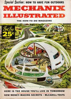 Retro Future: A Gallery of Futuristic Illustrations from the Past Bubble House, Modernisme, World Of Tomorrow, Vintage Space, Vintage Stuff, Vintage Shoes, Vintage Ads, Vintage Images, House Illustration