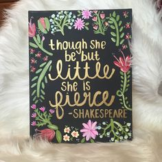 Hand Painted Shakespeare quote size 11x14. Great gifts for sorority littles