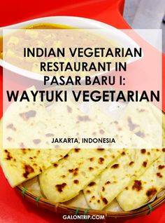 Affordable Indian Vegetarian restaurant with great taste in Pasar Baru or so-called Little India, Central Jakarta, Indonesia: Waytuki Vegetarian. Check out my experience dining in this restaurant! Indian Food Recipes, Vegan Recipes, What Recipe, Vegetarian Snacks, New Market, Jakarta, Food Photo, Yummy Food, Restaurant