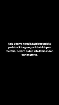 Bio Quotes, Message Quotes, Reminder Quotes, Text Quotes, Daily Quotes, Quotes Lucu, Cinta Quotes, Quotes Galau, Simple Quotes