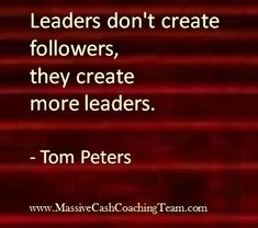Inspirational Quotes Leadership Tom Peters