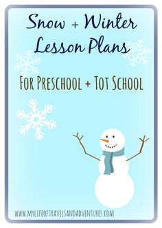 Snow + Winter Lesson Plans  (for Preschool + Tot School)