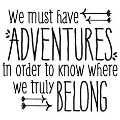 Quotation decals for walls - We Must Have Adventures Wall Quotes™ Decal | WallQuotes.com