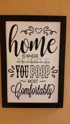 Decor signs Home is where you poop most comfortable Poop bathroom humor Zuhause ist, wo Sie am bequemsten Poop Bad Humor kacken Diy Signs, Wood Signs, Vinyl Projects, Home Projects, Bathroom Humor, Bathroom Ideas, Bathroom Renovations, Funny Bathroom Quotes, Bathroom Signs Funny