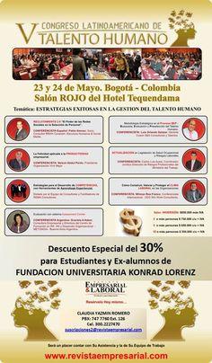 El 23 y 24 de mayo la Revista Empresarial realizará el V Congreso Latinoamericano de Talento Humano en Hotel Tequendama. Esta versión del evento girará en torno a las estrategias exitosas en la gestión de ltalento humano con importantes conferencias. Valor de la inversión por persona: Entre 1 y 2 personas $ 850.000 + IVA Entre 3 y 4 personas $ 750.000 + IVA Entre 5 y 9 personas $ 650.000 + IVA 10 o más personas $ 550.000 + IVA Los estudiantes y egresados konradistas tienen un descuento del…
