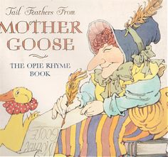 Tail Feathers from Mother Goose: The Opie Rhyme Book (cover by Maurice Sendak)