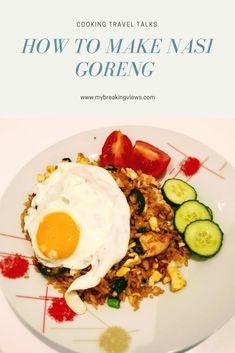 #CookingTravelTalks: How to Make Nasi Goreng - My Breaking Views Nasi Goreng, Jasmine Rice, Oyster Sauce, Chicken Rice, Fish Sauce, The Dish, Coriander, Fried Rice, Cooking Time