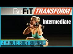 BeFit Transform: 4 Minute Body Burner Workout- Intermediate Level - YouTube