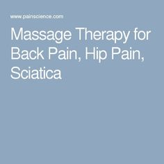 Massage Therapy for Back Pain, Hip Pain, Sciatica