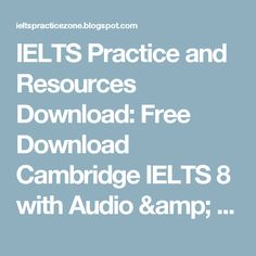 IELTS Practice and Resources Download: Free Download Cambridge IELTS 8 with Audio & pdf