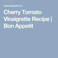 Cherry Tomato Vinaigrette Recipe | Bon Appetit