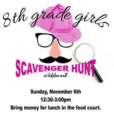 8th Grade Girls Scavenger Hunt @ Lakeline Mall! November 6th