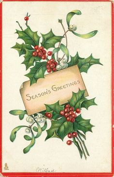 Season's Greetings, holly & mistletoe ~1914