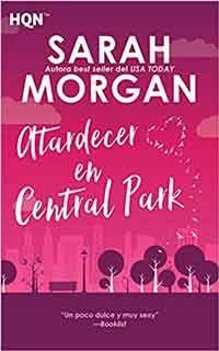 Descargar Libro Lo Que Quiero Lo Consigo Atardecer En Central Park De Sarah Morgan En 2020 Libros De
