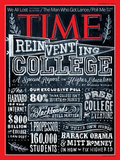 I'm jealous, I love chalk typography.   (Reinventing College — TIME Magazine designed by Dana Tanamachi)