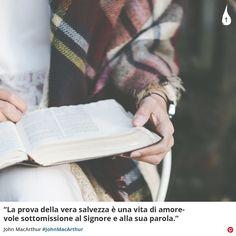 """""""La prova della vera salvezza è una vita di amorevole sottomissione al Signore e alla sua parola.""""  John MacArthur #JohnMacArthur Grace to You #Signore #Lord #Salvezza #Salvation #Parola #Word #Sottomissione #Submission #Cristianesimo #ChristianQuotes #Italy"""