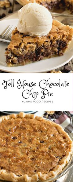 Toll House Chocolate Chip Pie - Uc News Baking Recipes, Cookie Recipes, Dessert Recipes, Pie Recipes, Fall Recipes, Just Desserts, Delicious Desserts, Yummy Food, Cobbler