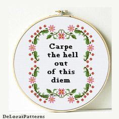 "Carpe diem funny cross stitch subversive sassy naughty swear curse ""carpe the hell out of this diem"" wall art motivational pattern gift Counted Cross Stitch Patterns, Cross Stitch Embroidery, Embroidery Patterns, Hand Embroidery, Carpe Diem, Naughty Cross Stitch, Motivational Gifts, Digital Pattern, Cross Stitching"
