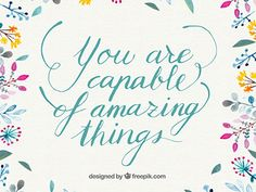 You Are Capable Of Amazing Things by Freepik