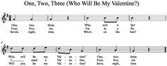 1, 2, 3 (Who Will Be My Valentine?) - song, game, song sort. It's to the melody of bow wow wow