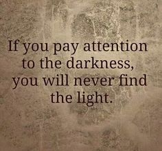 Rise above & focus on the light *