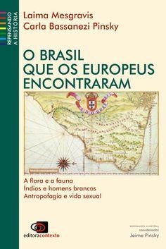 O Brasil que os Europeus Encontraram - Editora Contexto