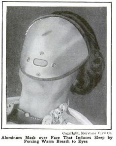 Aluminum mask over face that induces sleep by forcing warm breath to eyes. Looks like something that would provide a really long sleep. Popular Mechanics, 1924