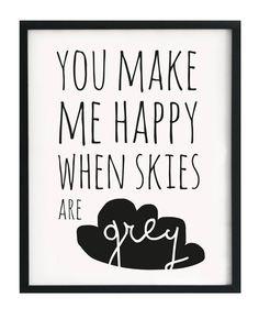 Paqhuis heeft weer nieuwe ontwerpen. En ze zijn leuk....! Deze poster heeft de tekst: You make me happy when skies are grey.