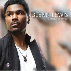 [Glenn Lewis - Moment Of Truth]  Slow~Jam~♪一昔前はしっとりしたRを歌いきる人も大勢いたけど・・。こんなアーティストがまた増えるといいなー。