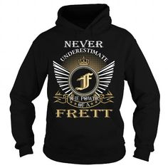 Cool Never Underestimate The Power of a FRETT - Last Name, Surname T-Shirt T-Shirts