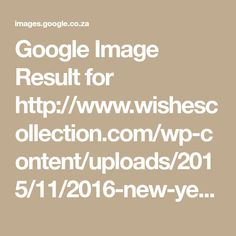 Google Image Result for http://www.wishescollection.com/wp-content/uploads/2015/11/2016-new-year-messages-150x150.jpg
