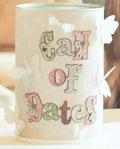 """Cute Wedding/Shower """"Can of Dates."""" Guests write fun date ideas for the couple to open throughout the first year of their marriage. Whatever is on the paper, the newlyweds must do!"""