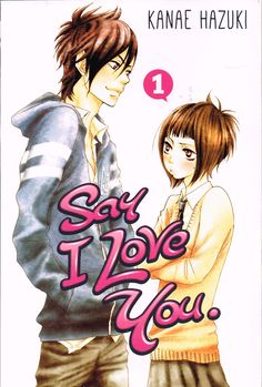 Say I Love You vol 1 (2014) by Kanae Hazuki. The drawing, the plotting and the characters of this manga are all very good. First published in Japan in 2008. Finished 13th Jan 2015, first read.
