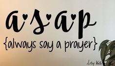 Always Say A Prayer Vinyl wall decal. Great for any wall in your office or home. Would be a nice addition to a prayer room/closet or bible study/office area. It can also be placed on a glass picture, smooth wood, or other smooth surface for a gre Prayer Wall, Say A Prayer, Prayer Room, Prayer Board, Prayer Closet, Spiritual Quotes, Spiritual Growth, Bible Quotes, Qoutes