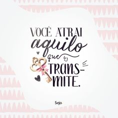 Esta é a chave, o segredo.  #sejapositivo(a) Writing Quotes, Words Quotes, Motivational Quotes, Inspirational Quotes, Rebel Heart, Best Vibrators, Good Vibes Only, Tumblr, Letters