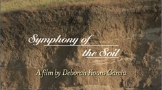 Symphony of the Soil is a 104-minute documentary feature film that explores the complexity and mystery of soil. Filmed on four continents and sharing the voices…