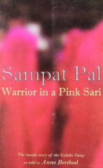 Warrior in a Pink Sari: Sampat Pal as told to Anne Berthod: 9788189884710: Amazon.com: Books